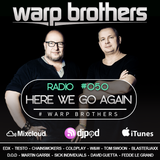 Warp Brothers - Here We Go Again Radio #050
