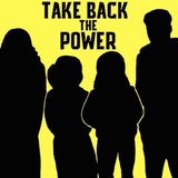 Take Back The Power Podcast - Pilot Episode