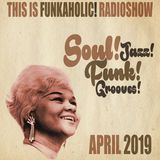 this is FUNKAHOLIC RADIOSHOW april 2019