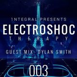 ElectroSHOCtherapy #003 *Dylan Smith Guest Mix*