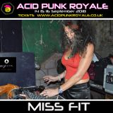 Miss Fit - Acid Punk Royale 2018 Promo Mix
