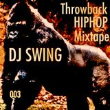 Throwback HIP HOP Mixtape 003 - Mixed by DJ SWING