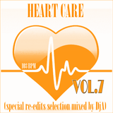 HEART CARE VOL.7 (special re-edits mixed selection by DjA)