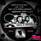 Apéromix #55 Radio HDR by Soul & Tropiques meets Nono Stress. 24/04/2018. 100% Africa
