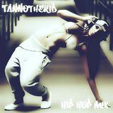 Tannothekid - Hip Hop Mix (2014)