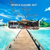 Tropical Summer 2k17 Vol.1