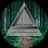 f.a.r.e.s - hello strange podcast #56