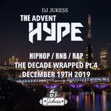 #TheAdventHype - Dec 19th 2019 - Decade Wrapped Pt.4 UK 1.0 - @DJ_Jukess