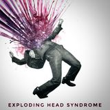 Exploding head Syndrome May18