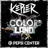 KEPLER @ COLOR LAND PEPSI CENTER