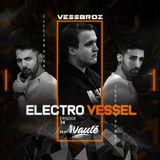 Electro Vessel with Vessbroz Episode 74 ft. Naulé