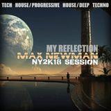 DJ MAX NEWMAN- MY REFLECTION (NY2K18 Session)