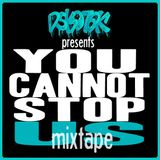 DSKOTEK 'You Cannot Stop Us' Mixtape