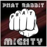 PhatRabbit - Mighty