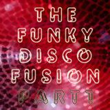 """""""The Funky Disco Fusion"""" Part 1"""