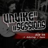 Unlike Sessions - 2015 jun 19 - Sch'pr - Dubstep & Bass