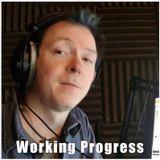 Working Progress with Rob Crosbie - 16/05/2019