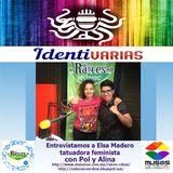 Identivarias 43 con Alina por Radio raíces entrevista a Elsa Madera tatuadora 8 de junio del 2017