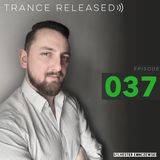 Trance Released Episode 037