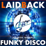 Laidback Funky Disco old skool session 2 by D'YOR