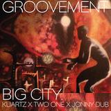 GROOVEMENT // BIG CITY: KUARTZ x TWO-ONE x JONNY DUB // 25MAY11