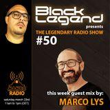Black Legend pres. The Legendary Radio Show (23-03-2019) - Guest Marco Lys