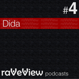 Dida - RaveView Podcast 004