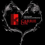 Carrie On - THE KILLERS TRIBUTE