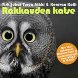 """""""Rakkauden Katse"""" - Turun Säkki & Keravan Kolli - Vol 16"""