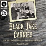 The Music & Arts Guild Showcase, Episode 016 :: Black Jake & The Carnies :: 11 AUG 2016