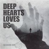 Seyit Ali Başer - Deep Hearts Loves Us Session 001