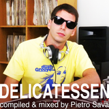 DELICATESSEN . mixed by Pietro Sava