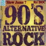 The Music Room's Slow Jams 7 (90s Alternative Rock) - By: DOC (03.26.14)