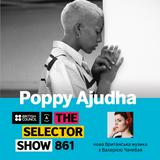 The Selector (Show 861 Ukrainian version) w/ Poppy Ajudha
