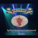 Spilled Blood and Splattered Brains