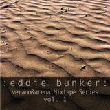 Verano & Arena Mix :: Eddie Bunker
