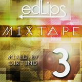 Edlips - Mixtape 3 Mixed by Dirtino