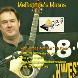"""MELBOURNE'S MUSOS With JAMES MORRISON """"THE VOICE""""*INTERVIEW WITH BRENDAN MCMAHON*"""