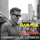 DJ LISTENER Live @ THE GARAGE HOUSE - 1st September 2018