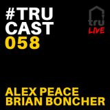 TRUcast 058 - Alex Peace & Brian Boncher LIVE - AC Lounge