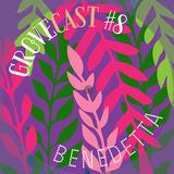 Gro°vecast #8 - Benedetta - Glittering Podcast x Mangro°ve