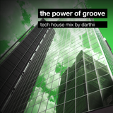 Darthii - The Power of Groove (Tech House Mix)