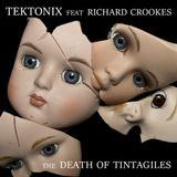 Tektonix feat. Richard Crookes - The Death of Tintagiles