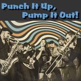 Punch It Up, Pump It Out!