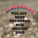 rene & Bacus - Volume 214 Deep Recovery MIX August 2018