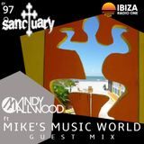 Sanctuary Show 097 with Guest Mix by Mike's Music World ~ Ibiza Radio 1 ~ 03/03/19