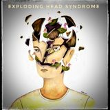 Exploding head Syndrome August 18
