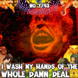#1743: I Wash My Hands Of The Whole Damn Deal