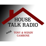 House Talk Radio with Host Wendy and Tony Gambone