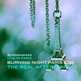 Burningmax Live :: Burning Nigth Paris 2015 - The After-after